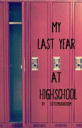 My Last Year at Highschool by LittleMushrooom