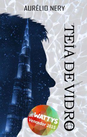 Teia de Vidro (NOVA VERSÃO DISPONÍVEL EM E-BOOK E LIVRO FÍSICO) by AurelioNery