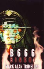 B666 BINGO! by markalantrimeloni