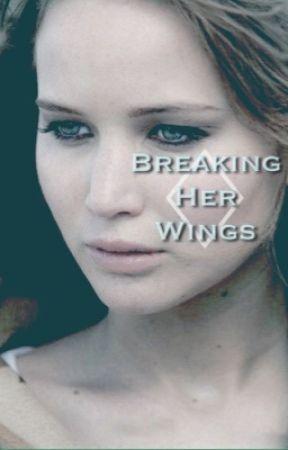 Breaking Her Wings by mockingslay