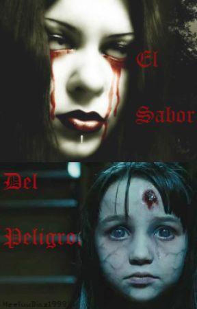 El Sabor Del Peligro. by MeeluuDiaz1999