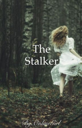 The Stalker by TaitLovesWriting