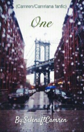 One [Camren/Camriana Fanfiction] by SelenaftCamren