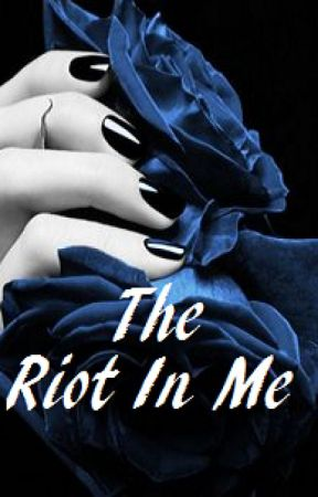 The Riot In Me by PutoOfEgo