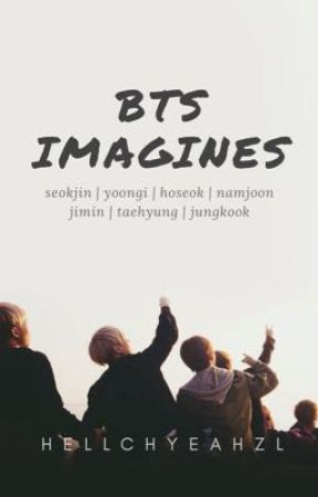 BTS Imagines by hellchyeahZL