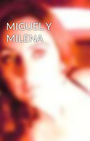 MIGUEL Y MILENA by bracololita