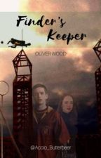 Finder's Keeper || Oliver Wood [1] by Accio_Butterbeer