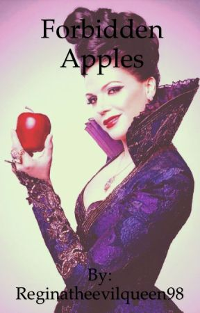 Forbidden Apples by Reginatheevilqueen98