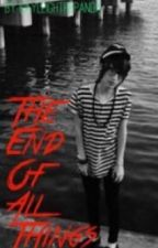 The End Of All Things {Sequel to Ever Since We Met; Johnnie Guilbert Fanfiction} by zenogeode