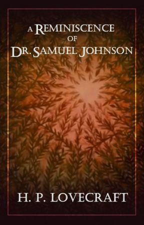 A Reminiscence of Dr. Samuel Johnson by HPLovecraft