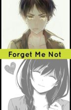 Forget Me Not (Eren x Reader) by LainaisntFunny