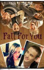Fall For You - Liam Payne Fan Fiction by xoxosecretlover