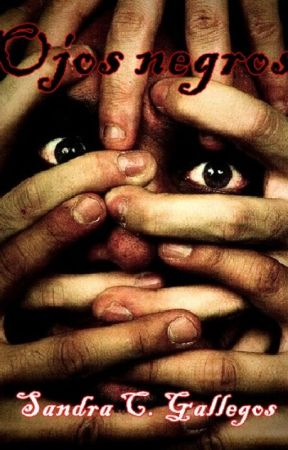 Ojos negros [Completa] by SanCGallegos