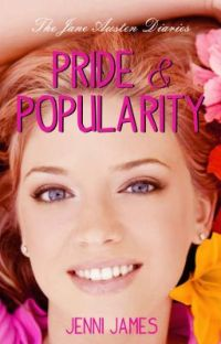 Pride & Popularity (The Jane Austen Diaries) cover
