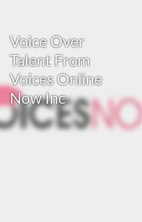 Voice Over Talent From Voices Online Now Inc by voicesnow