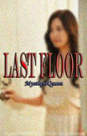 Last Floor by MystiqueQueen