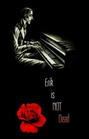 Erik is NOT Dead (Phantom of the Opera one-shots) by sarahlet2999