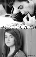 I Want Mr Baker by Phoenix-54