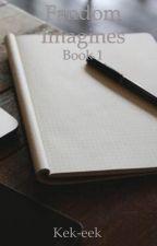 Fandom Imagines| Book 1 by kek-eek
