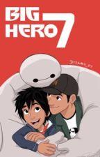 Big Hero 7 *Sequel to Disney's Big Hero 6* #Wattys2016 by Dreams_07