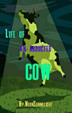 Life of an Abducted Cow by NeonSunnelight