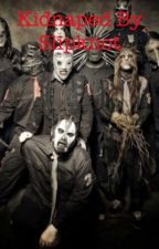 Kidnapped By Slipknot by BishWhutever