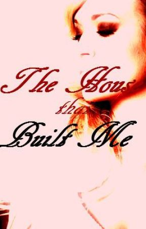 The House That Built Me by CynicalGoddess