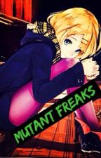 Mutant Freaks by Heartsinger
