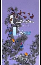 Butterflies and Blues: A book full of quotes  by AmbitiousAuthor