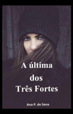 A última dos Três Fortes by AnaPdeSena