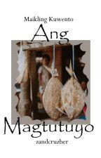 Ang Magtutuyo ni zandcruzher