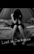 Lost In Darkness by Lunatic_Princess_66