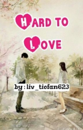 Hard to Love [COMPLETED✓] by im_eryn