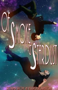 Of Smoke and Stardust [[COMPLETE]]] cover