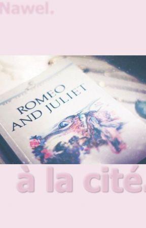 Roméo et Juliette, à la cité. by NawelCrn