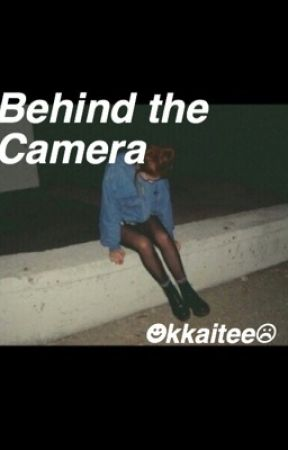 Behind the camera by kait2yn