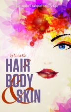 Hair, Body and Skin by AlinaYDale