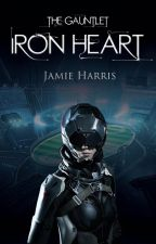 Iron Heart (The Gauntlet #2) by words_are_weapons