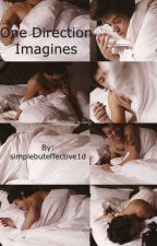 One Direction Imagines by simplebuteffective1d