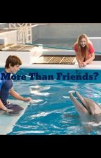 More Than Friends?(Dolphin Tale fanfiction) by dlk5800