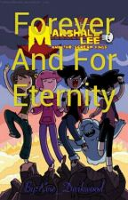Forever And for Eternity ( Marshall lee x Reader ) by Evie_Darkwood