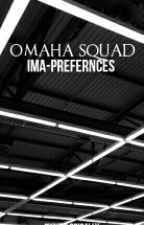Preferences Omaha Squad by swxzzlogically