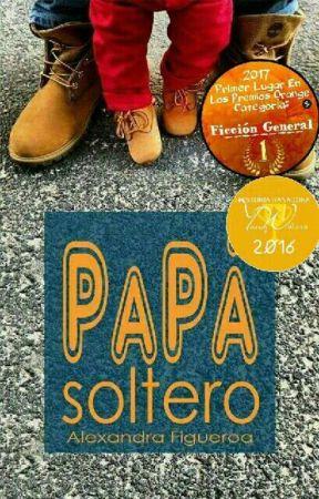 Papá Soltero. 🔸Ahora En Dreame 🔸 by Alexandra__Figueroa