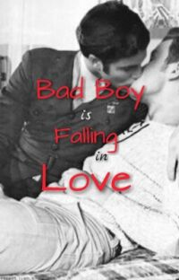 Bad Boy Is Falling In Love [BoyxBoy] cover