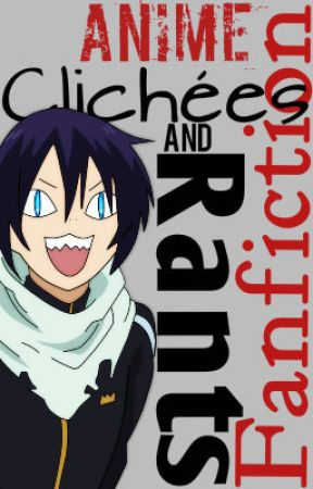 Anime fanfiction-Clichees and rants by NotNotNotX