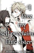 I love my (Self Proclaim) little sister by jeshuron