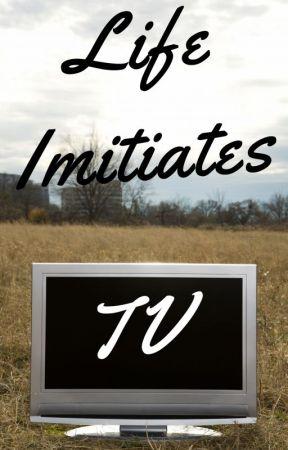 Life Imitates TV by MiriamParker