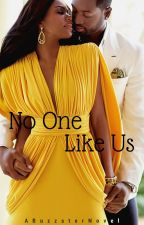 No One Like Us. (ON HOLD) by Buzzster