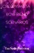 Creepypasta Boyfriend Scenarios by TheNightPhantom