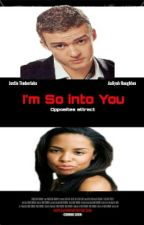 I'm So into You©[JT-Aaliyah Fanfic] by -Timberface